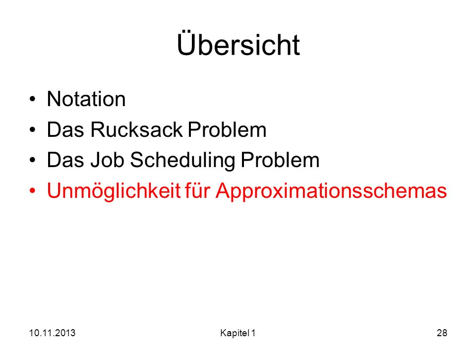 Übersicht Notation Das Rucksack Problem Das Job Scheduling Problem