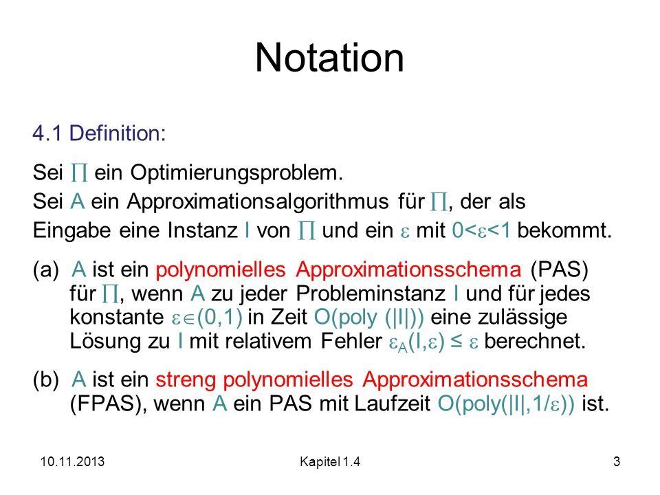 Notation 4.1 Definition: Sei  ein Optimierungsproblem.