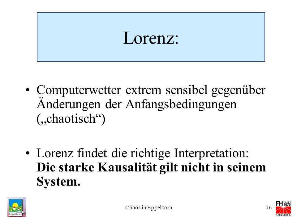 """Lorenz: Computerwetter extrem sensibel gegenüber Änderungen der Anfangsbedingungen (""""chaotisch )"""