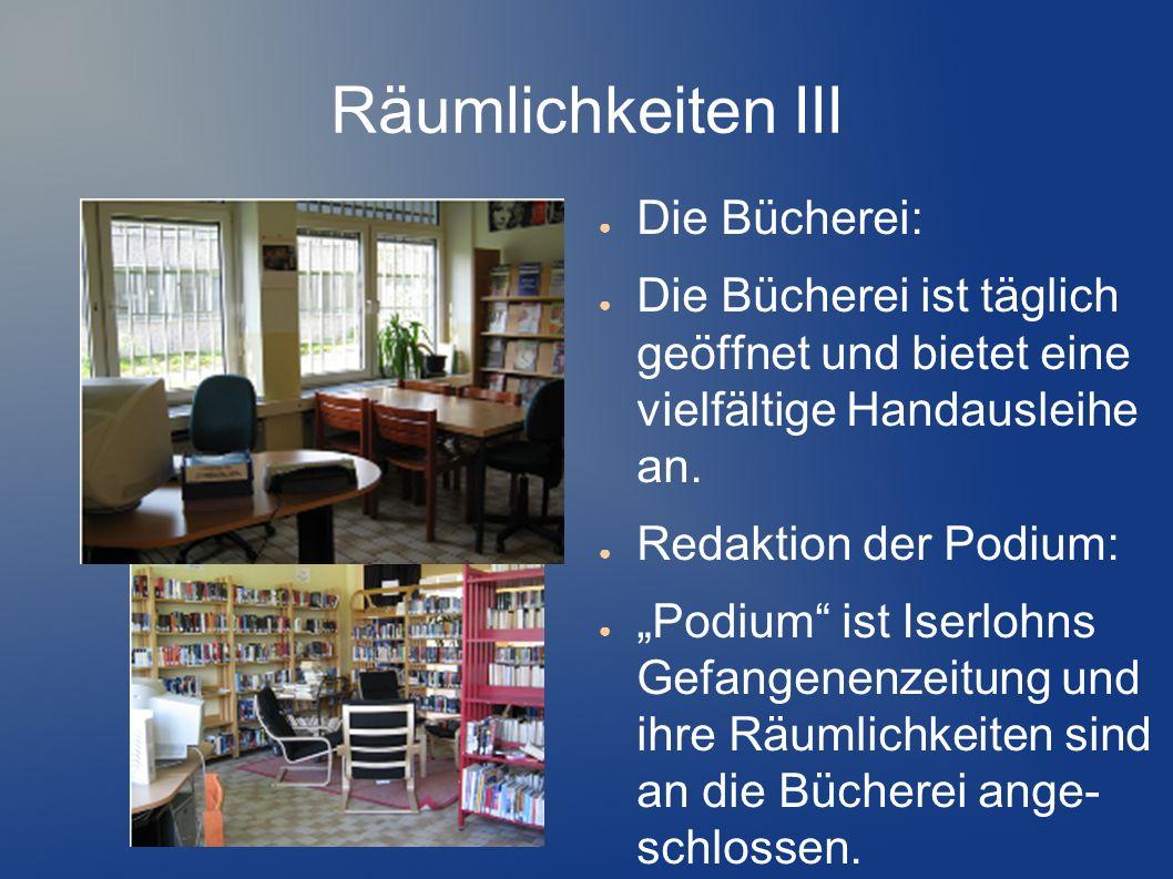 Räumlichkeiten III Die Bücherei: