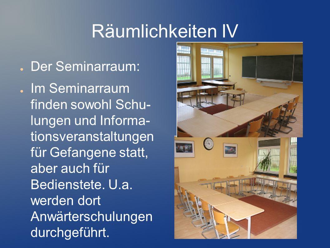 Räumlichkeiten IV Der Seminarraum: