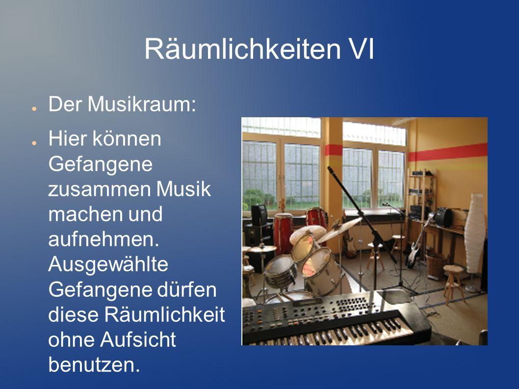 Räumlichkeiten VI Der Musikraum: