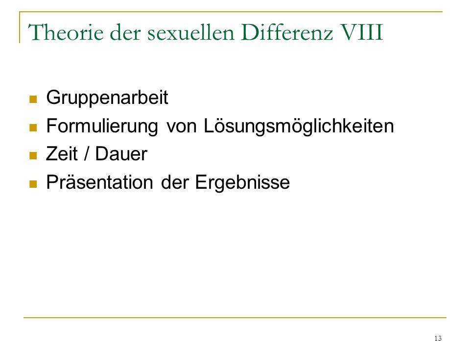 Theorie der sexuellen Differenz VIII