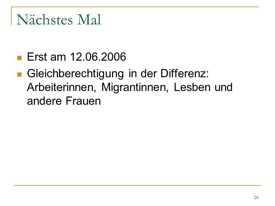 Nächstes MalErst am 12.06.2006.