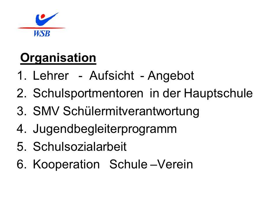 Organisation Lehrer - Aufsicht - Angebot. Schulsportmentoren in der Hauptschule. SMV Schülermitverantwortung.