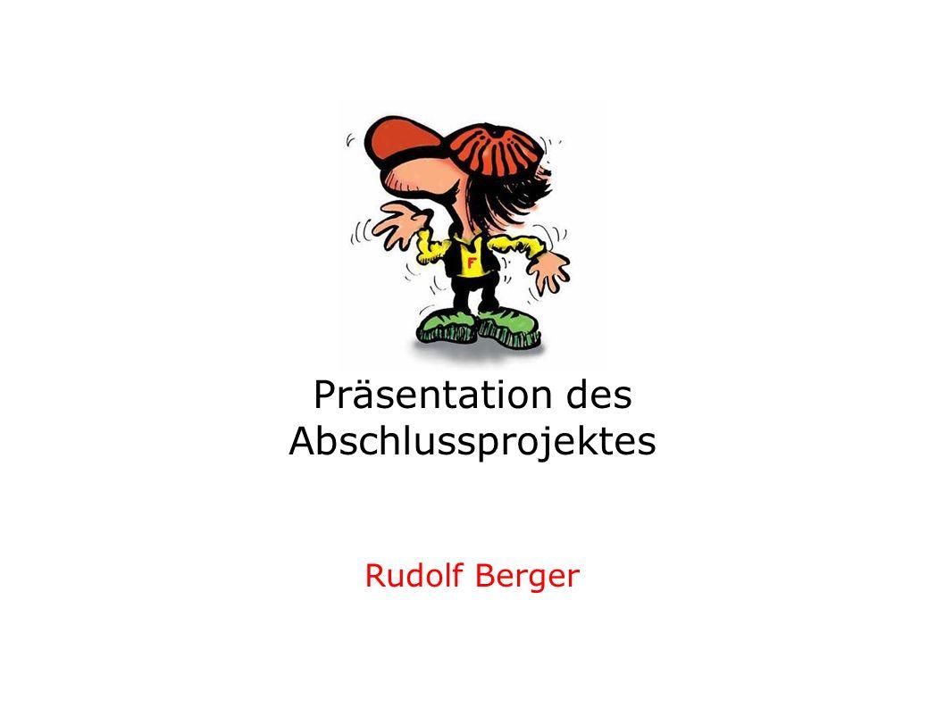 Präsentation des Abschlussprojektes Rudolf Berger
