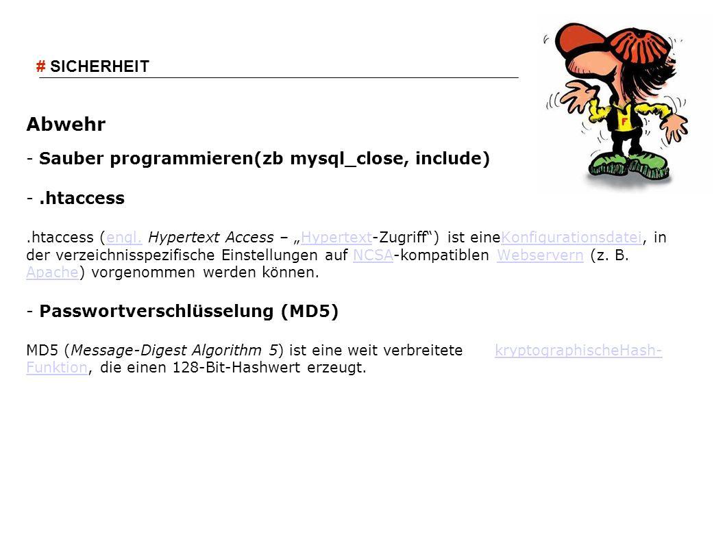 Abwehr # SICHERHEIT - Sauber programmieren(zb mysql_close, include)