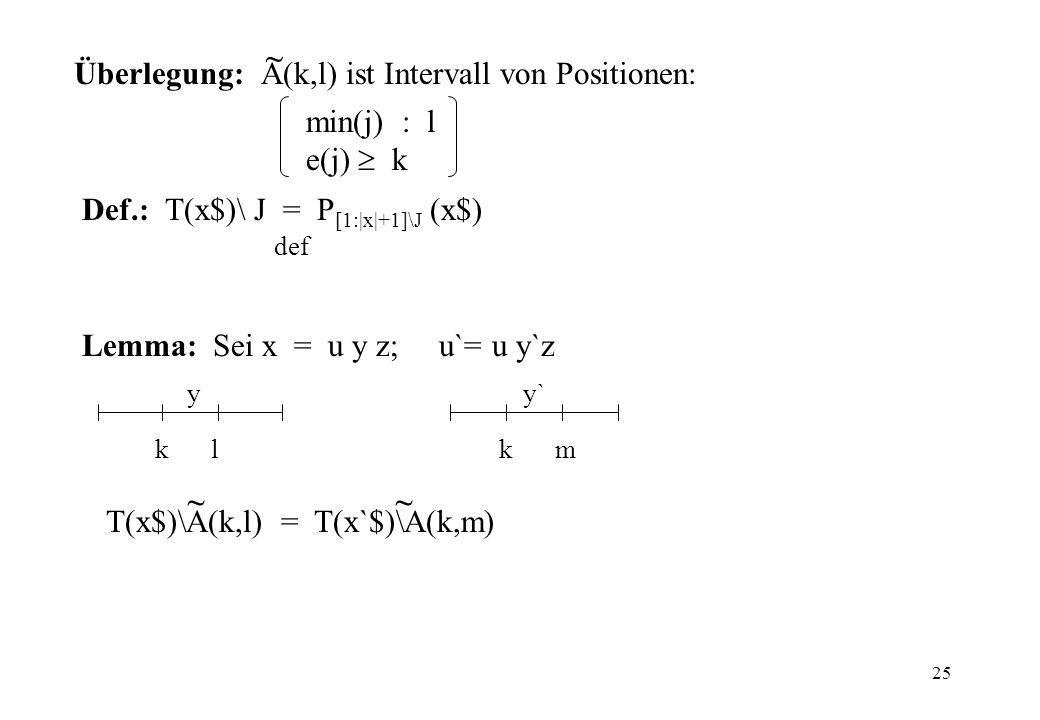 Überlegung: A(k,l) ist Intervall von Positionen: