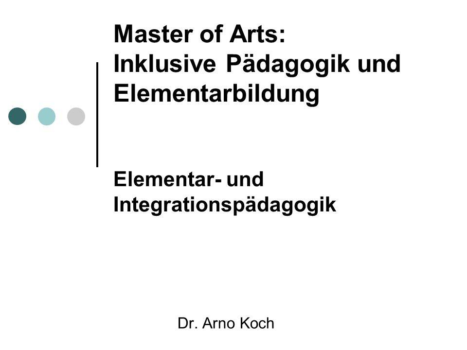Master of Arts: Inklusive Pädagogik und Elementarbildung Elementar- und Integrationspädagogik