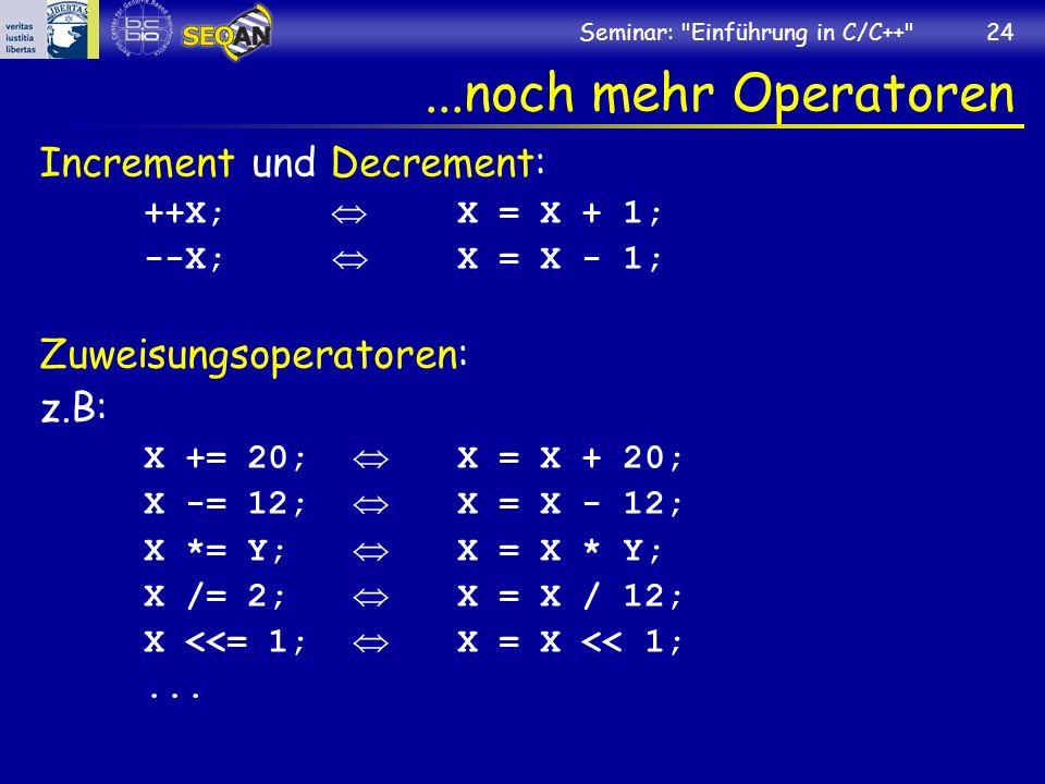 ...noch mehr Operatoren Increment und Decrement: Zuweisungsoperatoren: