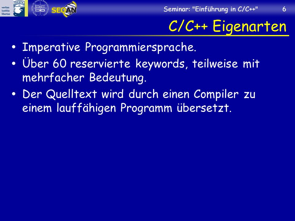 C/C++ Eigenarten Imperative Programmiersprache.