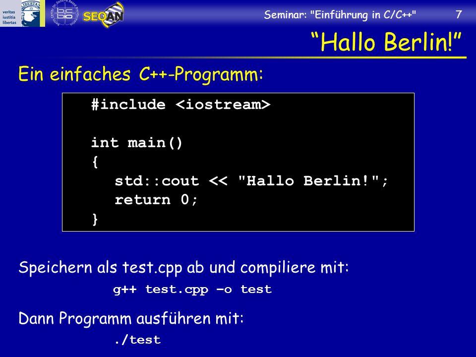 Hallo Berlin! Ein einfaches C++-Programm: #include <iostream>