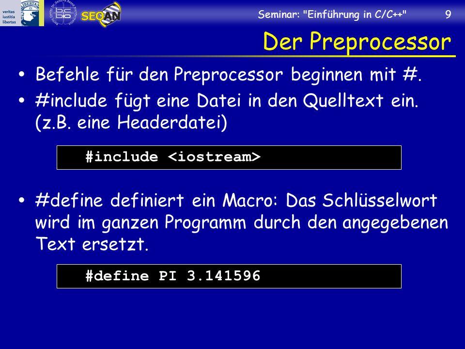 Der Preprocessor Befehle für den Preprocessor beginnen mit #.