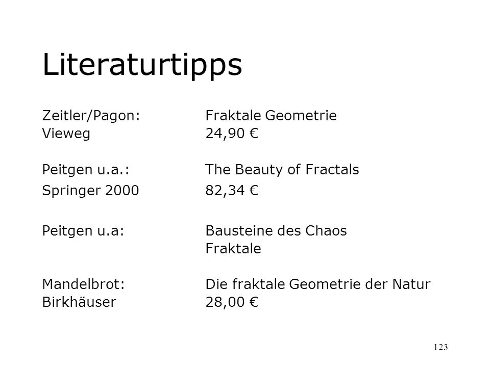 Literaturtipps Zeitler/Pagon: Fraktale Geometrie Vieweg 24,90 €