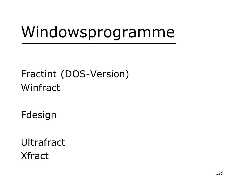 Windowsprogramme Fractint (DOS-Version) Winfract Fdesign Ultrafract