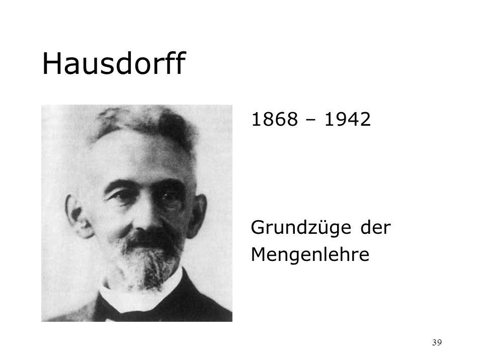 Hausdorff 1868 – 1942 Grundzüge der Mengenlehre
