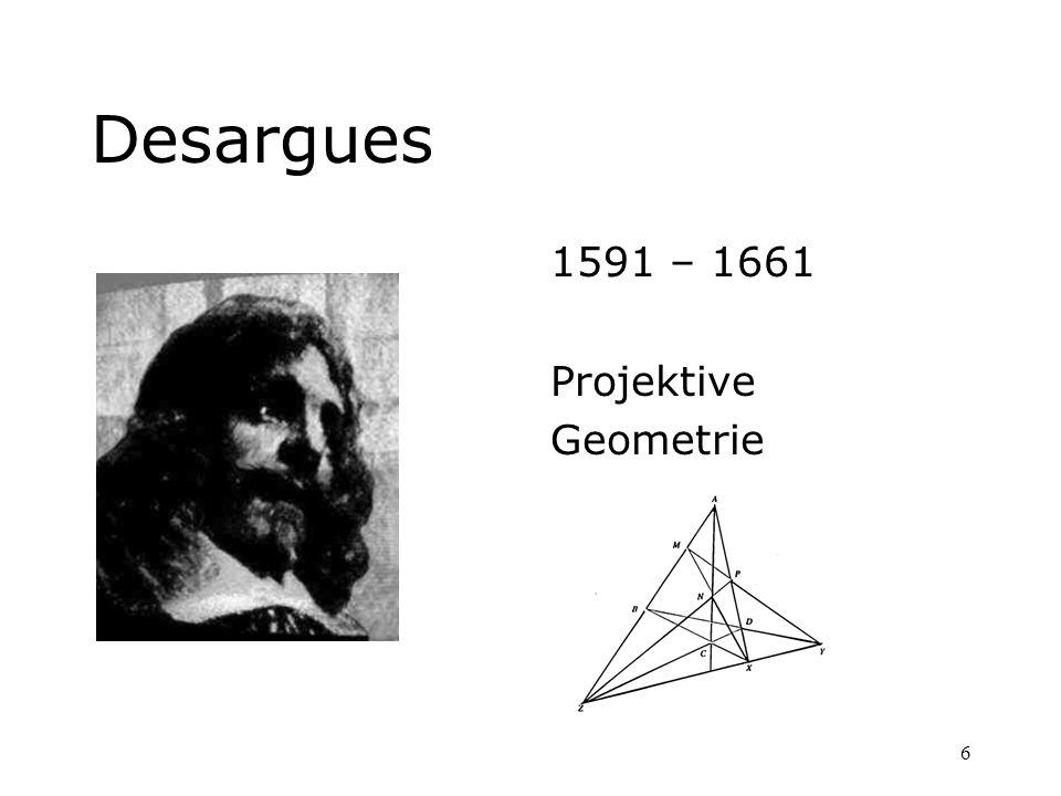 Desargues 1591 – 1661 Projektive Geometrie