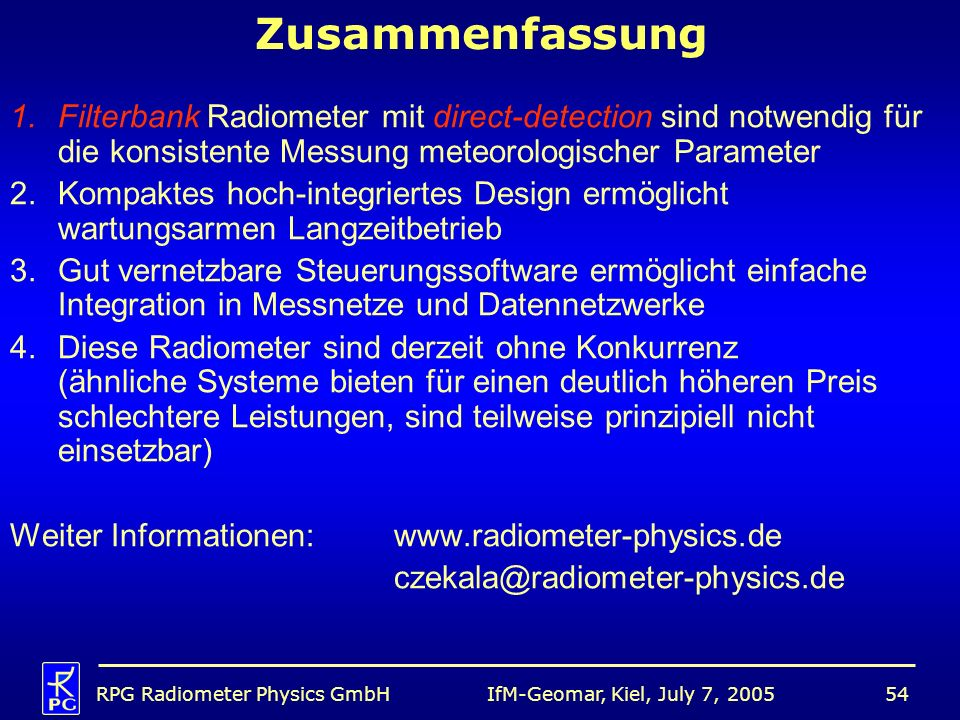 Zusammenfassung Filterbank Radiometer mit direct-detection sind notwendig für die konsistente Messung meteorologischer Parameter.