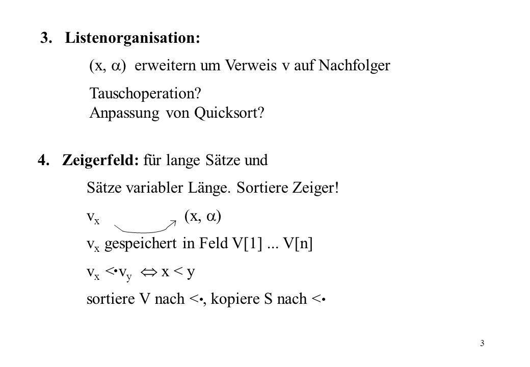 Listenorganisation: (x, ) erweitern um Verweis v auf Nachfolger. Tauschoperation Anpassung von Quicksort