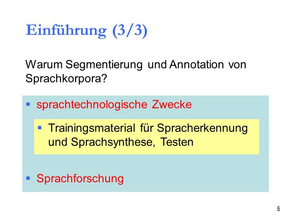 Einführung (3/3) Warum Segmentierung und Annotation von Sprachkorpora