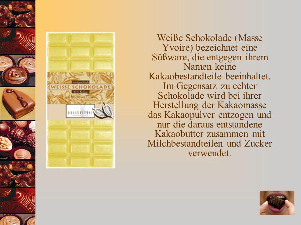 Weiße Schokolade (Masse Yvoire) bezeichnet eine Süßware, die entgegen ihrem Namen keine Kakaobestandteile beeinhaltet.