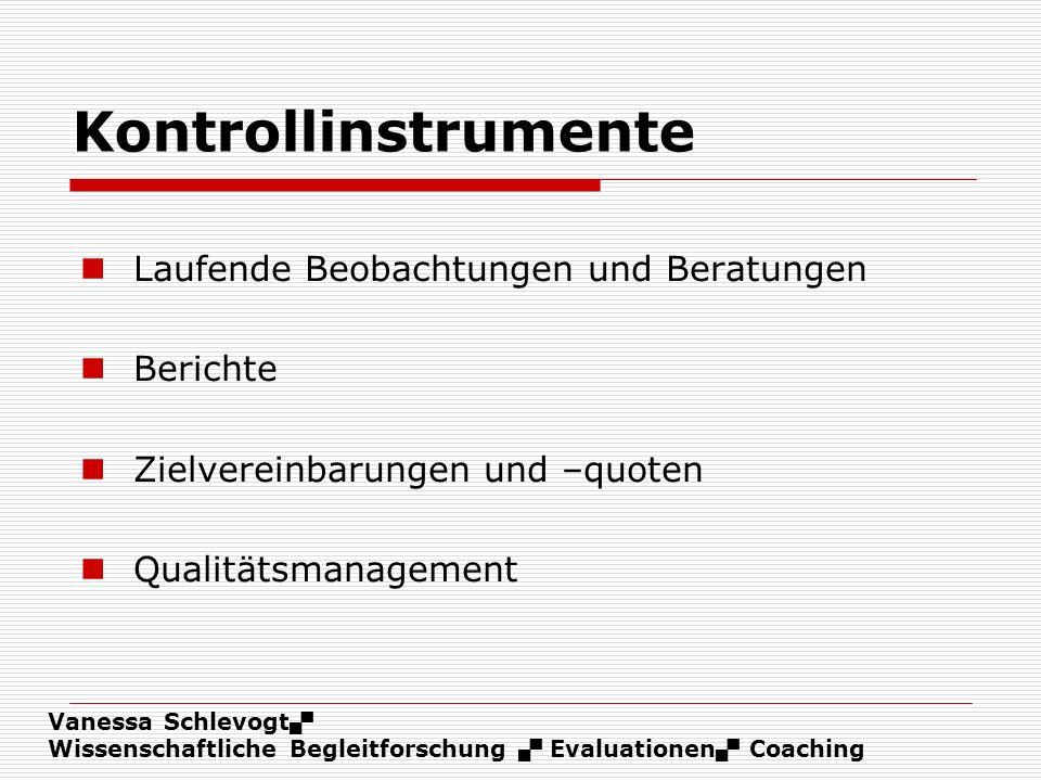 Kontrollinstrumente Laufende Beobachtungen und Beratungen Berichte