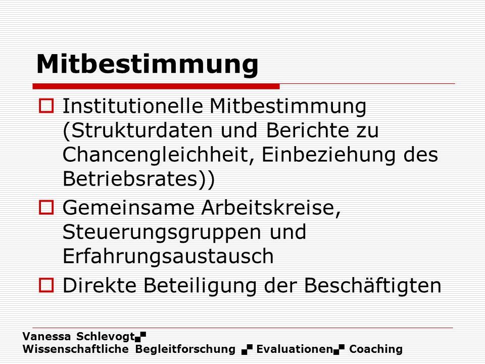 Mitbestimmung Institutionelle Mitbestimmung (Strukturdaten und Berichte zu Chancengleichheit, Einbeziehung des Betriebsrates))