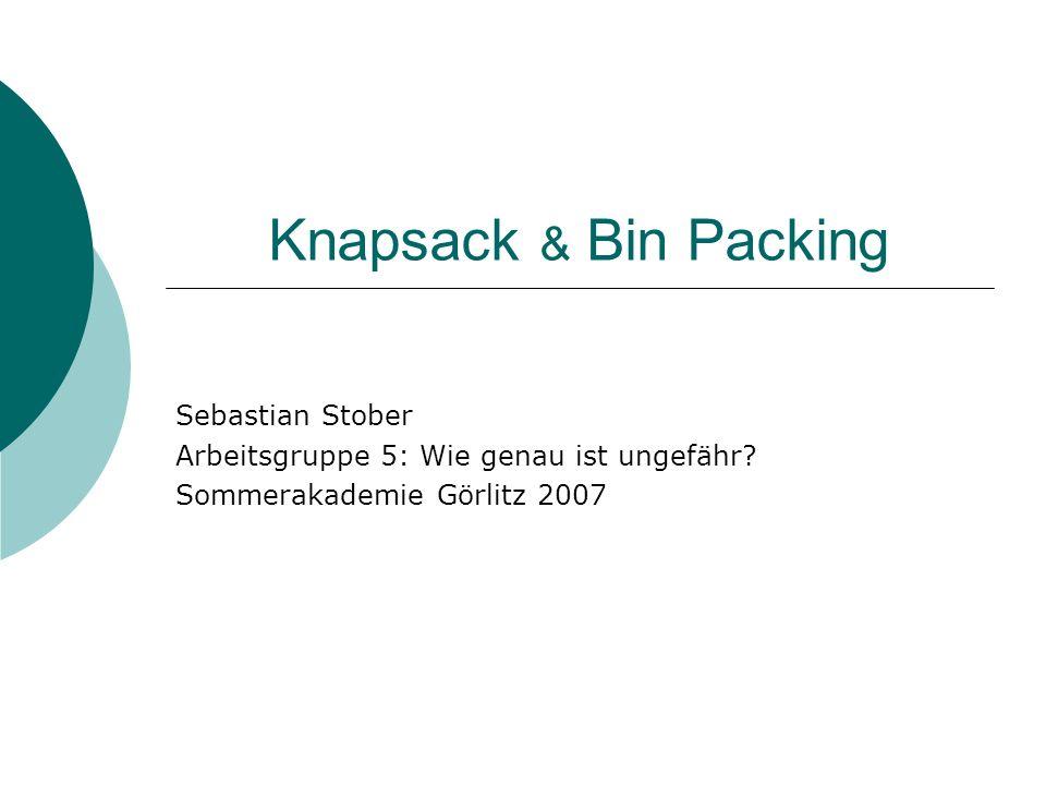 Knapsack & Bin Packing Sebastian Stober