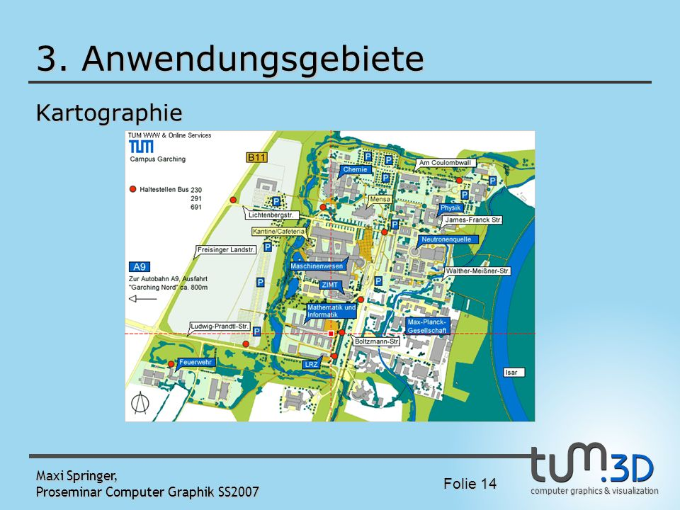 3. Anwendungsgebiete Kartographie Maxi Springer,