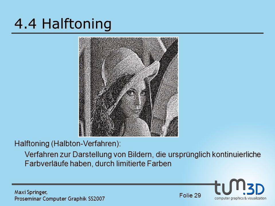 4.4 Halftoning Halftoning (Halbton-Verfahren):