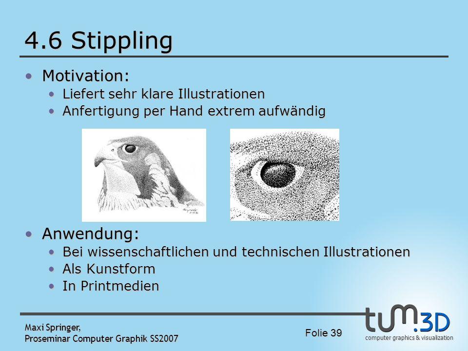 4.6 Stippling Motivation: Anwendung: Liefert sehr klare Illustrationen