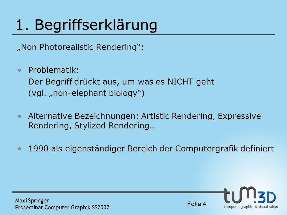 """1. Begriffserklärung """"Non Photorealistic Rendering : Problematik:"""