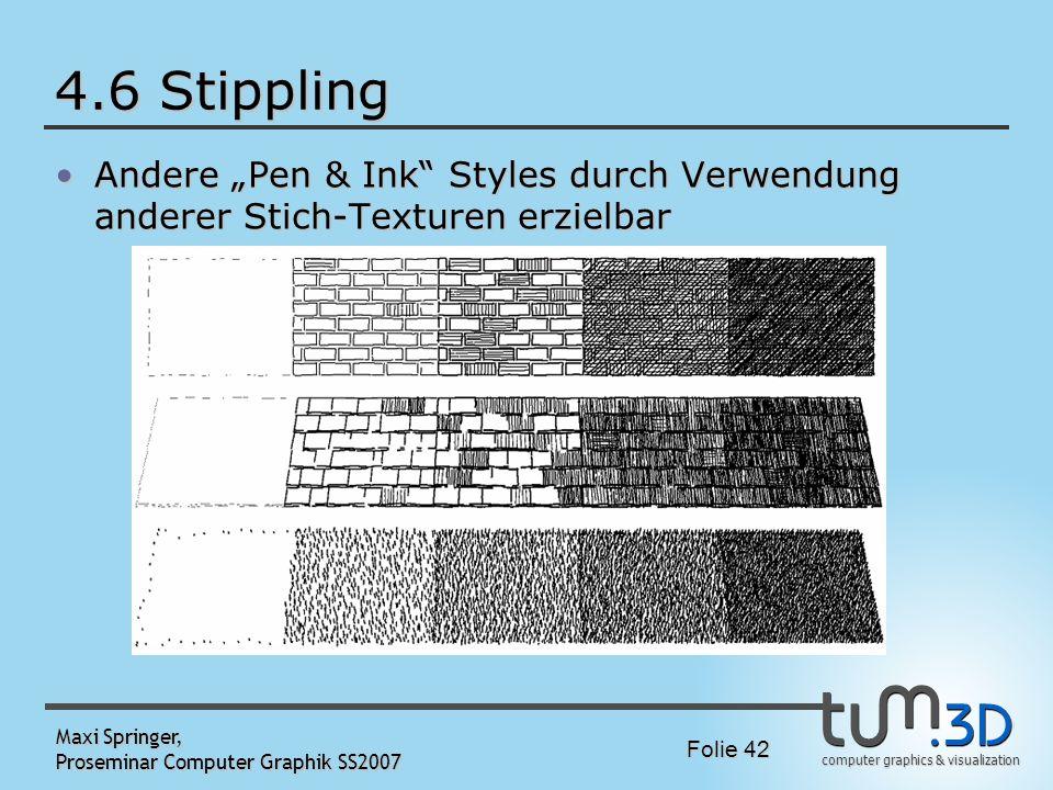 """4.6 Stippling Andere """"Pen & Ink Styles durch Verwendung anderer Stich-Texturen erzielbar. Maxi Springer,"""