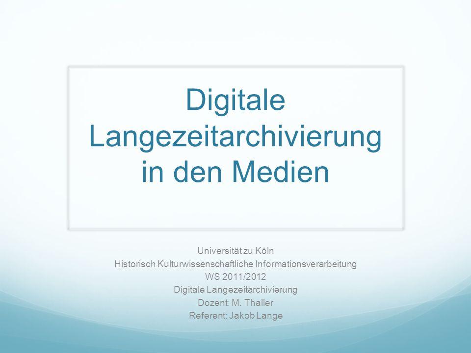 Digitale Langezeitarchivierung in den Medien