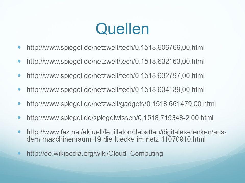 Quellen http://www.spiegel.de/netzwelt/tech/0,1518,606766,00.html