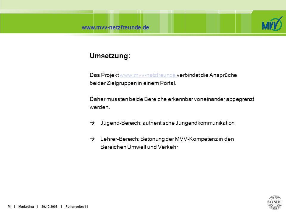 Umsetzung: Das Projekt www.mvv-netzfreunde verbindet die Ansprüche