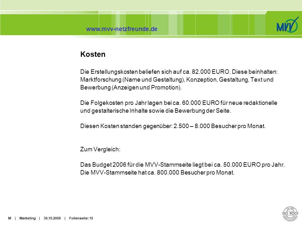Kosten Die Erstellungskosten beliefen sich auf ca. 82.000 EURO. Diese beinhalten:
