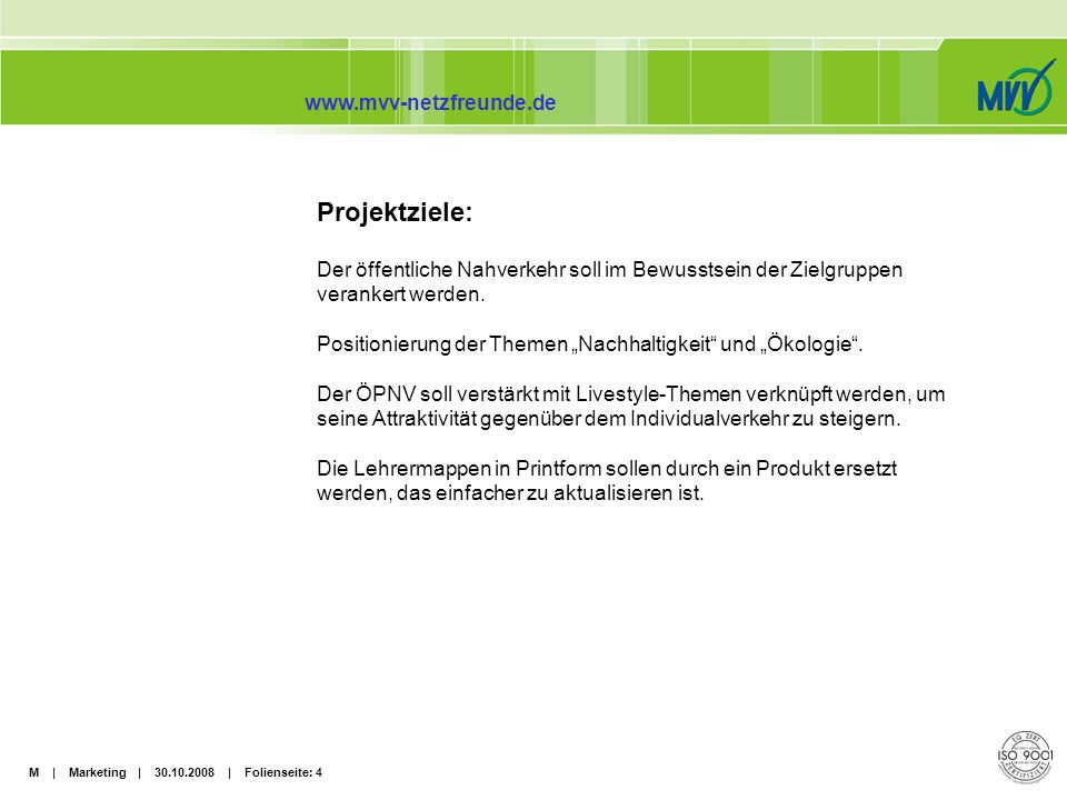 Projektziele: Der öffentliche Nahverkehr soll im Bewusstsein der Zielgruppen verankert werden.