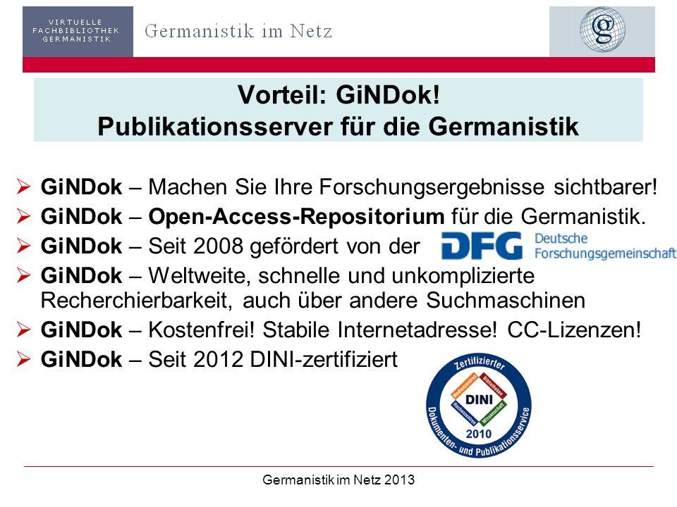 Vorteil: GiNDok! Publikationsserver für die Germanistik