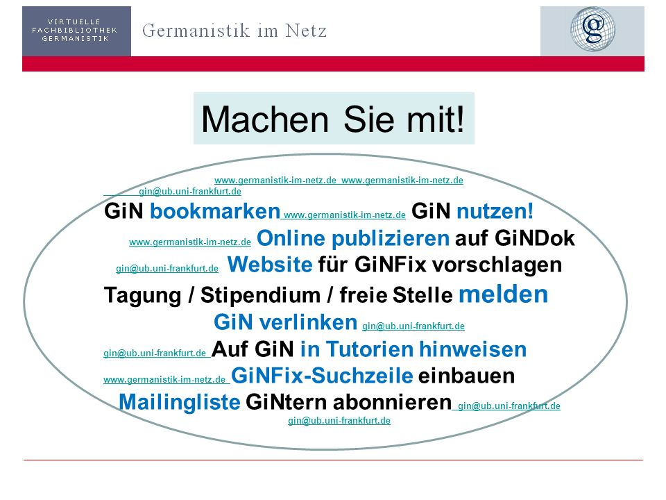 Machen Sie mit! GiN bookmarken www.germanistik-im-netz.de GiN nutzen!