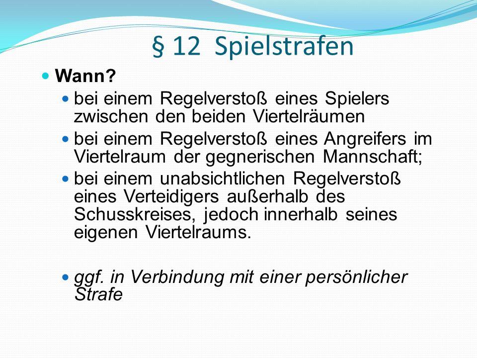 § 12 Spielstrafen Wann bei einem Regelverstoß eines Spielers zwischen den beiden Viertelräumen.