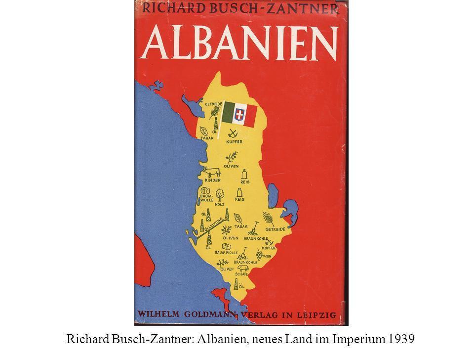 Richard Busch-Zantner: Albanien, neues Land im Imperium 1939
