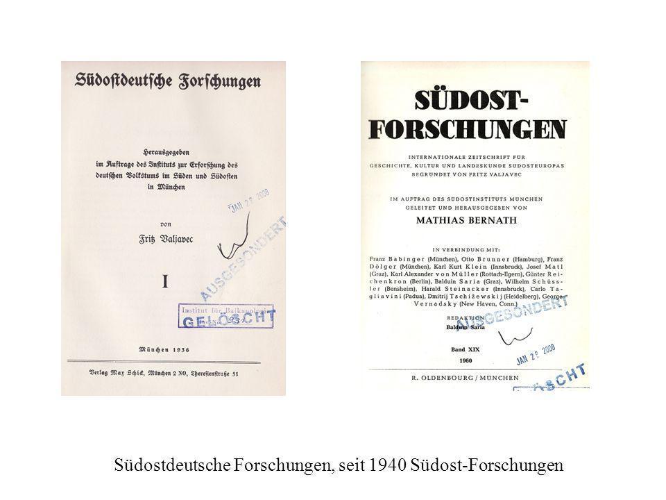 Südostdeutsche Forschungen, seit 1940 Südost-Forschungen