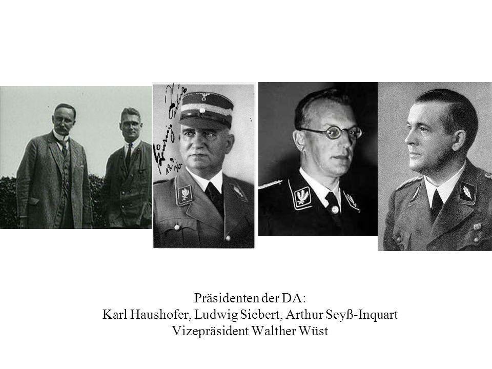 Präsidenten der DA: Karl Haushofer, Ludwig Siebert, Arthur Seyß-Inquart Vizepräsident Walther Wüst