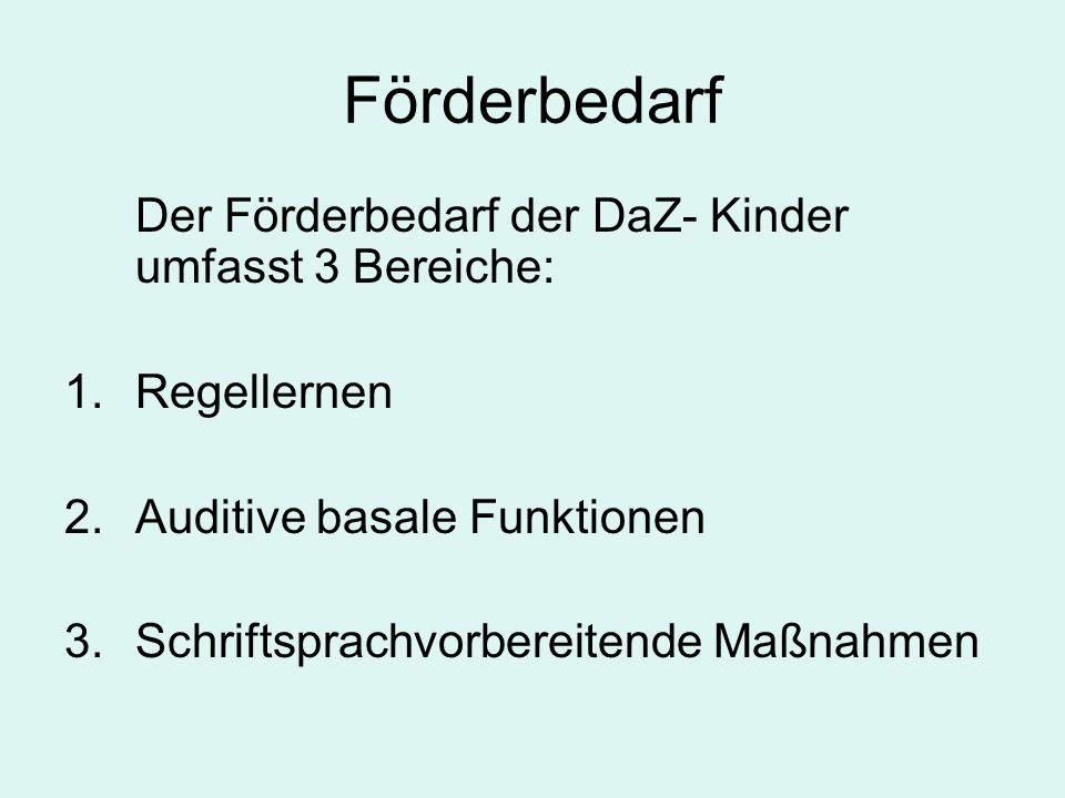 Förderbedarf Der Förderbedarf der DaZ- Kinder umfasst 3 Bereiche:
