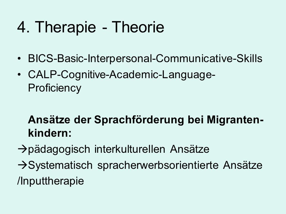 4. Therapie - Theorie BICS-Basic-Interpersonal-Communicative-Skills
