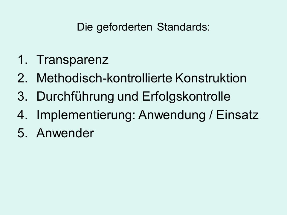 Die geforderten Standards: