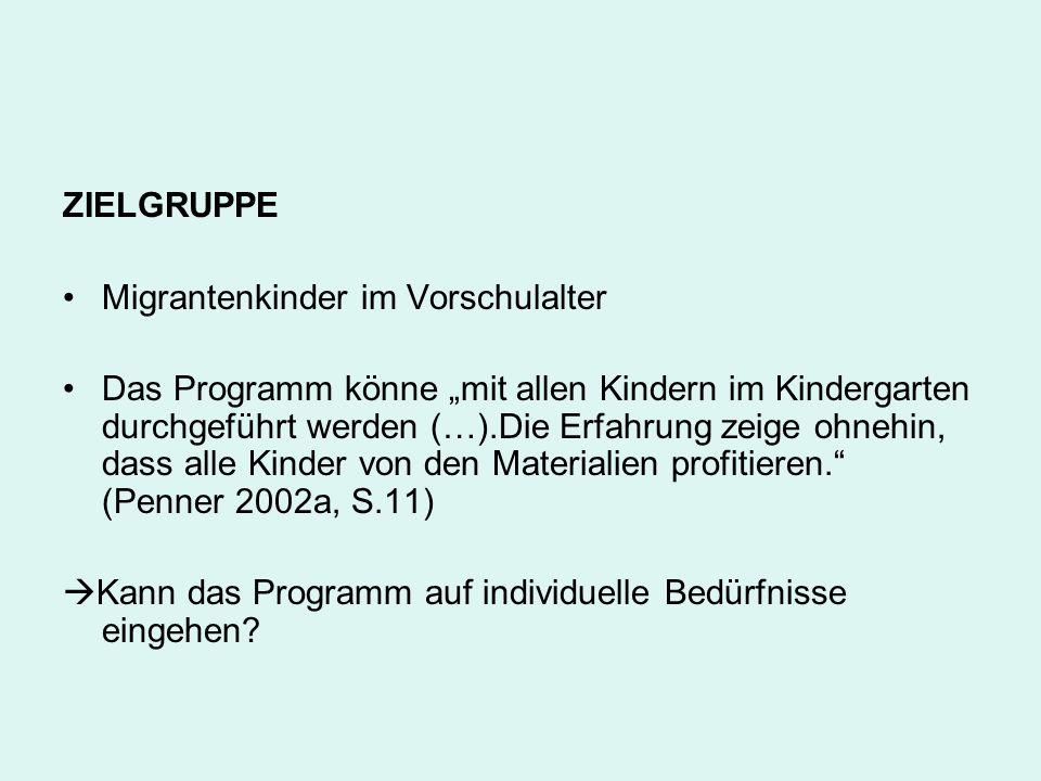 ZIELGRUPPE Migrantenkinder im Vorschulalter.