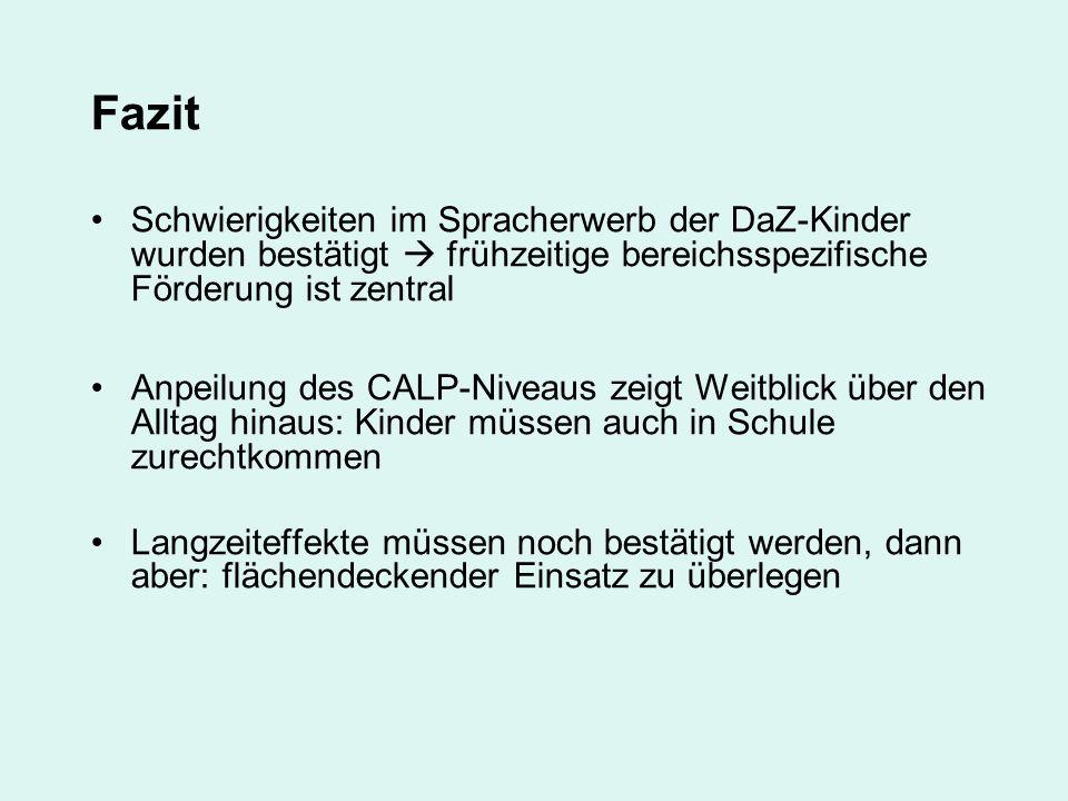 FazitSchwierigkeiten im Spracherwerb der DaZ-Kinder wurden bestätigt  frühzeitige bereichsspezifische Förderung ist zentral.