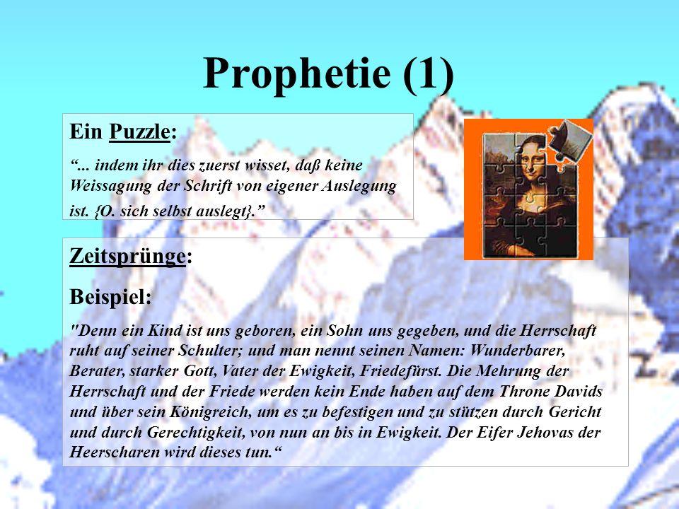 Prophetie (1) Ein Puzzle: Zeitsprünge: Beispiel: